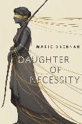 Cover-Bild zu Daughter of Necessity (eBook) von Brennan, Marie