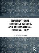 Cover-Bild zu Transnational Terrorist Groups and International Criminal Law (eBook) von Brennan, Anna Marie