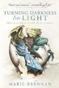 Cover-Bild zu Turning Darkness into Light (eBook) von Brennan, Marie