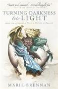 Cover-Bild zu Turning Darkness into Light von Brennan, Marie