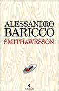 Cover-Bild zu Smith & Wesson von Baricco, Alessandro