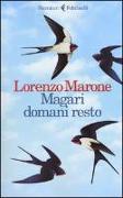 Cover-Bild zu Magari domani resto von Marone, Lorenzo
