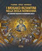 Cover-Bild zu Byzantine Mosaics in Norman Sicily von Cilento, Adele
