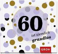 Cover-Bild zu 60 ist ziemlich grandios