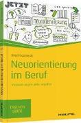 Cover-Bild zu Neuorientierung im Beruf von Gosejacob, Birgit