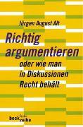 Cover-Bild zu Richtig argumentieren von Alt, Jürgen August