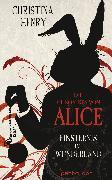 Cover-Bild zu Die Chroniken von Alice - Finsternis im Wunderland (eBook) von Henry, Christina
