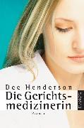 Cover-Bild zu Die Gerichtsmedizinerin (eBook) von Henderson, Dee