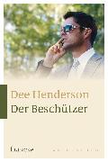 Cover-Bild zu Der Beschützer (eBook) von Henderson, Dee