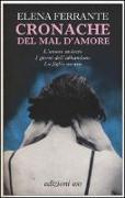 Cover-Bild zu Cronache del mal d'amore L'amore molesto-I giorni dell'abbandono-La figlia oscura von Ferrante, Elena