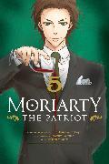 Cover-Bild zu Takeuchi, Ryosuke: Moriarty the Patriot, Vol. 5