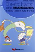 Cover-Bild zu Esercitasi Con LA Grammatica Intermedio von Guida, Patrizia