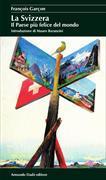 Cover-Bild zu La Svizzera. Il Paese più felice del mondo von Garçon, François