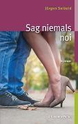 Cover-Bild zu Sag niemals noi von Seibold, Jürgen