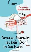 Cover-Bild zu Amuse-Gueule ist kein Dorf in Sachsen von Kindervatter, Benjamin