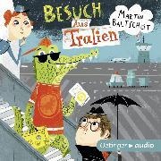 Cover-Bild zu Besuch Aus Tralien (Audio Download) von Baltscheit, Martin