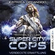 Cover-Bild zu Super City Cops, Folge 2: Verdeckte Ermittlung (Ungekürzt) (Audio Download) von DeCandido, Keith R.A.