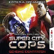 Cover-Bild zu Super City Cops, Folge 3: Geheime Identitäten (Ungekürzt) (Audio Download) von DeCandido, Keith R.A.