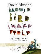 Cover-Bild zu Almond, David: Mouse Bird Snake Wolf