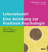 Cover-Bild zu Lebenskunst! Eine Anleitung zur Positiven Psychologie (eBook) von Härtl-Kasulke, Claudia (Hrsg.)