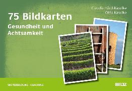 Cover-Bild zu 75 Bildkarten Gesundheit und Achtsamkeit von Härtl-Kasulke, Claudia