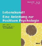 Cover-Bild zu Lebenskunst! Eine Anleitung zur Positiven Psychologie von Härtl-Kasulke, Claudia (Hrsg.)