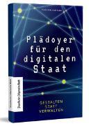 Cover-Bild zu Hartleb, Florian: Plädoyer für den digitalen Staat