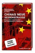 Cover-Bild zu Hartmann, Wolf D.: Chinas neue Seidenstraße: Kooperation statt Isolation - Der Rollentausch im Welthandel