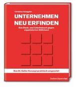 Cover-Bild zu Abegglen, Christian: Unternehmen neu erfinden: Das Denk- und Arbeitsbuch gegen organisierten Stillstand
