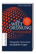 Cover-Bild zu Würtele, Günther (Hrsg.): Die Weltordnung reloaded: Dringende Antworten auf globale Fragen