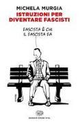 Cover-Bild zu Istruzioni per diventare fascisti von Murgia, Michela