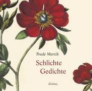Cover-Bild zu Schlichte Gedichte von Marzik, Trude
