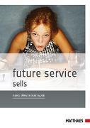 Cover-Bild zu Future Service sells von Hartauer, Hans-Jürgen