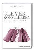Cover-Bild zu Clever konsumieren von Starlay, Katharina