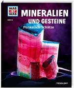 Cover-Bild zu WAS IST WAS Band 45 Mineralien und Gesteine. Funkelnde Schätze von Finan, Karin