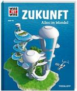Cover-Bild zu WAS IST WAS Band 140 Zukunft. Alles im Wandel von Flessner, Bernd