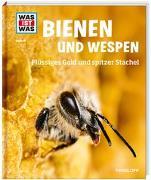Cover-Bild zu WAS IST WAS Band 19 Bienen und Wespen. Flüssiges Gold und spitzer Stachel von Rigos, Alexandra