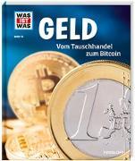 Cover-Bild zu WAS IST WAS Band 78 Geld. Vom Tauschhandel zum Bitcoin von Schaller, Dr. Andrea