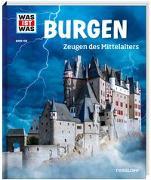 Cover-Bild zu WAS IST WAS Bd. 106 Burgen, Zeugen des Mittelalters von Schaller, Dr. Andrea