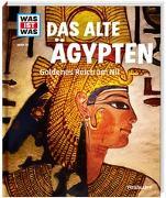 Cover-Bild zu WAS IST WAS Band 70 Das alte Ägypten. Goldenes Reich am Nil von Rachlé, Sabrina
