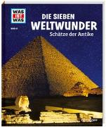 Cover-Bild zu WAS IST WAS Bd. 81 Die sieben Weltwunder. Schätze der Antike von Paxmann, Christine