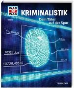 Cover-Bild zu WAS IST WAS Band 98 Kriminalistik. Dem Täter auf der Spur von Flessner, Bernd