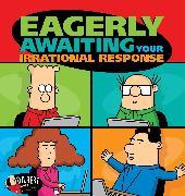 Cover-Bild zu Adams, Scott: Eagerly Awaiting Your Irrational Response