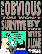 Cover-Bild zu Adams, Scott: It's Obvious You Won't Survive by Your Wits Alone