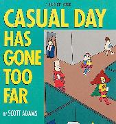 Cover-Bild zu Adams, Scott: Casual Day Has Gone Too Far