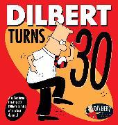 Cover-Bild zu Adams, Scott: Dilbert Turns 30