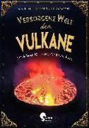 Cover-Bild zu Verborgene Welt der Vulkane von Küntzel, Karolin