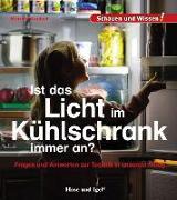 Cover-Bild zu Ist das Licht im Kühlschrank immer an? von Küntzel, Karolin