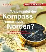 Cover-Bild zu Warum zeigt der Kompass immer nach Norden? von Küntzel, Karolin