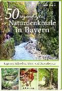 Cover-Bild zu 50 sagenhafte Naturdenkmale in Bayern - Regionen Schwaben, Ober- und Niederbayern von Küntzel, Karolin
